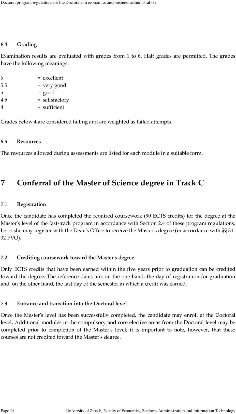 5 Resources The resources allowed during assessments are listed for each module in a suitable form. 7 Conferral of the Master of Science degree in Track C 7.