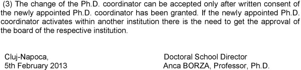 coordinator has been granted. If the newly appointed Ph.D.