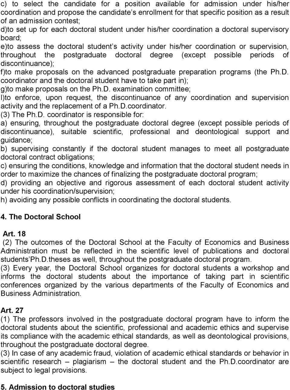 postgraduate doctoral degree (except possible periods of discontinuance); f)to make proposals on the advanced postgraduate preparation programs (the Ph.D.
