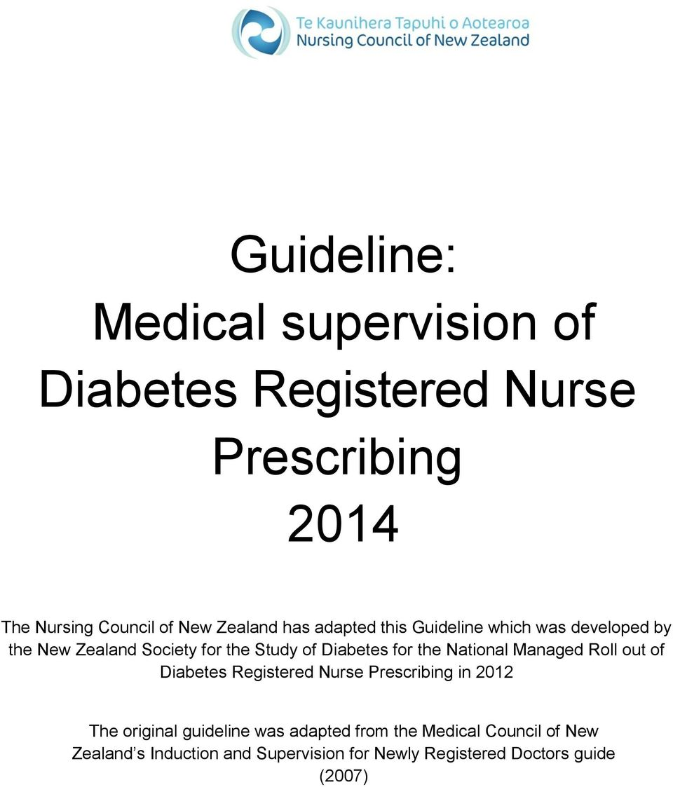 for the National Managed Roll out of Diabetes Registered Nurse Prescribing in 2012 The original guideline was