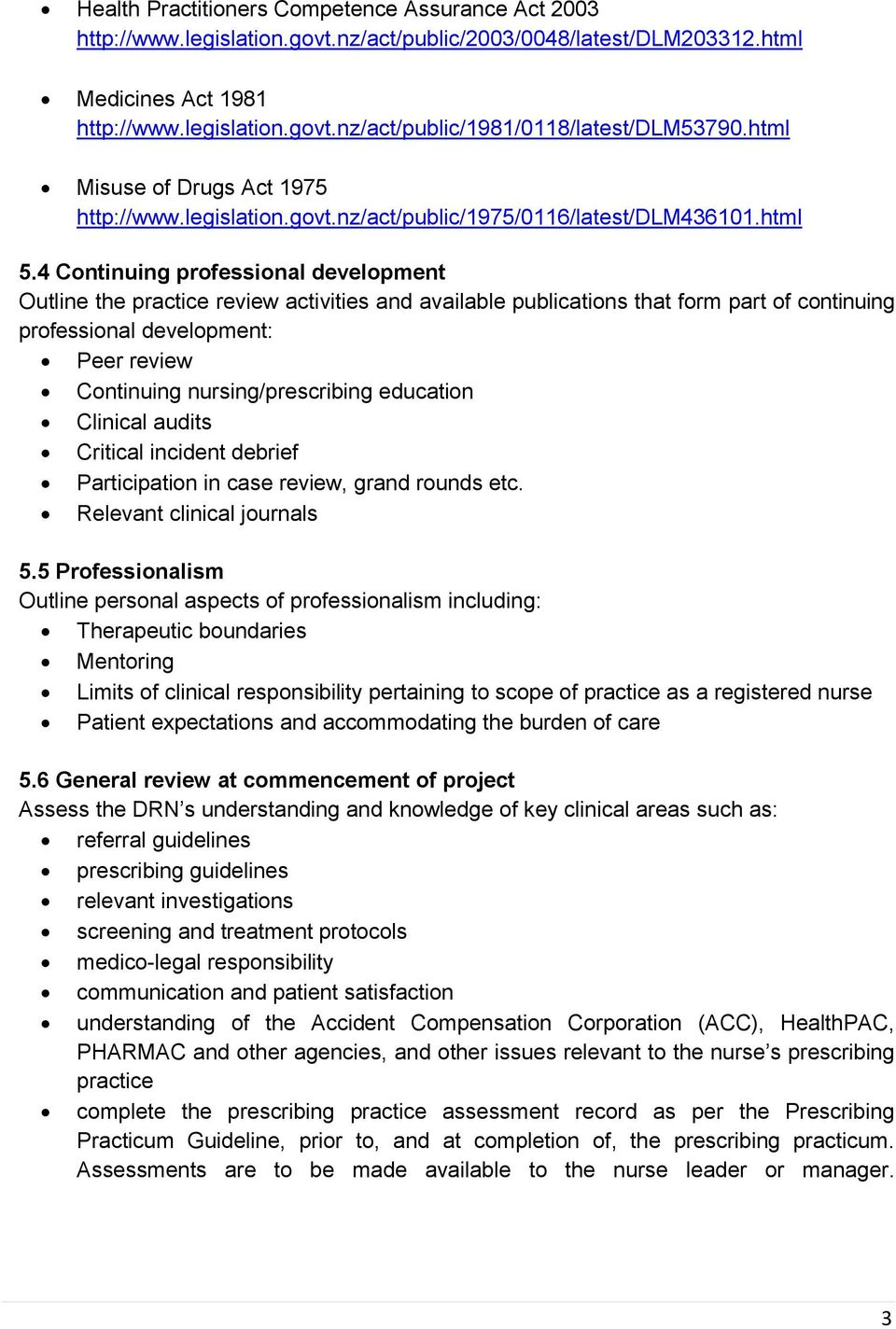 4 Continuing professional development Outline the practice review activities and available publications that form part of continuing professional development: Peer review Continuing