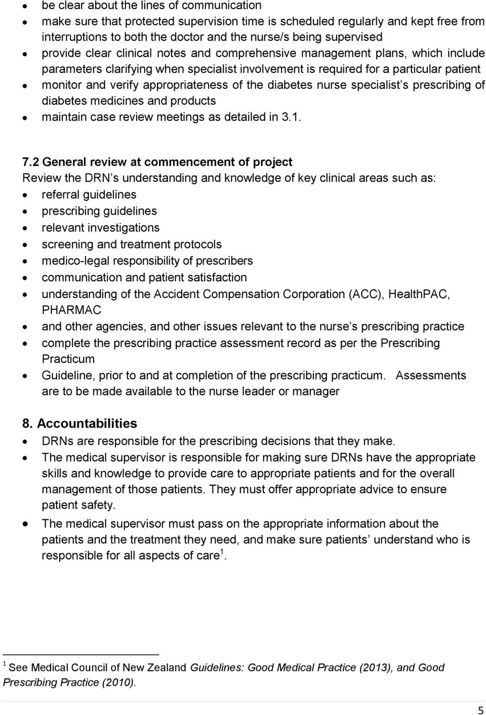 diabetes nurse specialist s prescribing of diabetes medicines and products maintain case review meetings as detailed in 3.1. 7.