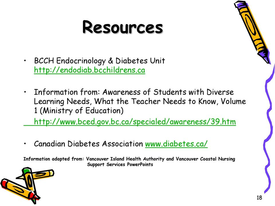 Volume 1 (Ministry of Education) http://www.bced.gov.bc.ca/specialed/awareness/39.