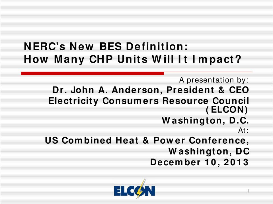 Anderson, President & CEO Electricity Consumers Resource Council