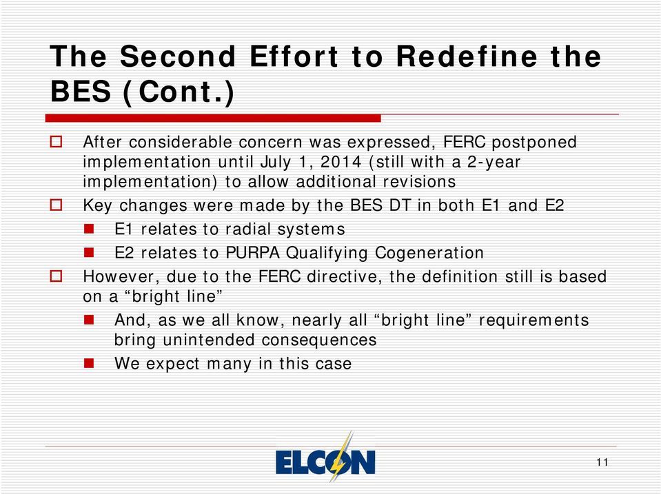 allow additional revisions Key changes were made by the BES DT in both E1 and E2 E1 relates to radial systems E2 relates to PURPA