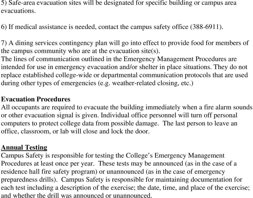 The lines of communication outlined in the Emergency Management Procedures are intended for use in emergency evacuation and/or shelter in place situations.