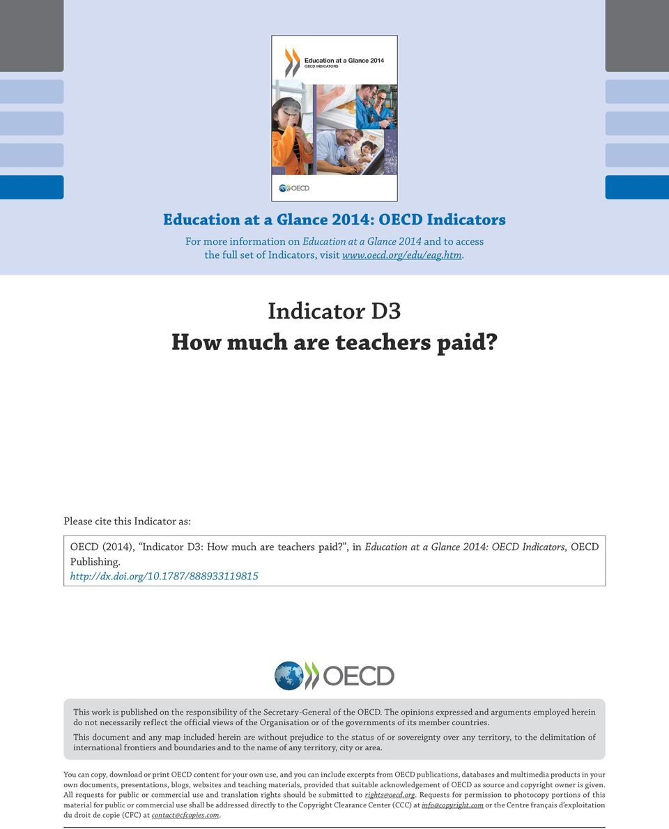 , in Education at a Glance 2014: OECD Indicators, OECD Publishing. http://dx.doi.org/10.1787/888933119815 This work is published on the responsibility of the Secretary-General of the OECD.