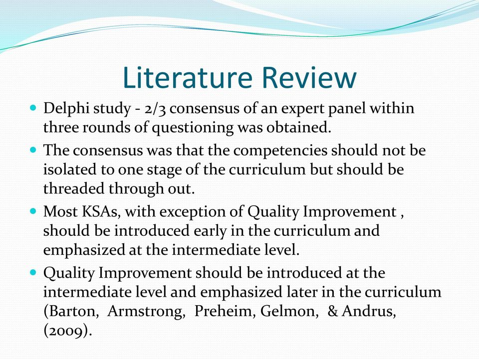 Most KSAs, with exception of Quality Improvement, should be introduced early in the curriculum and emphasized at the intermediate level.
