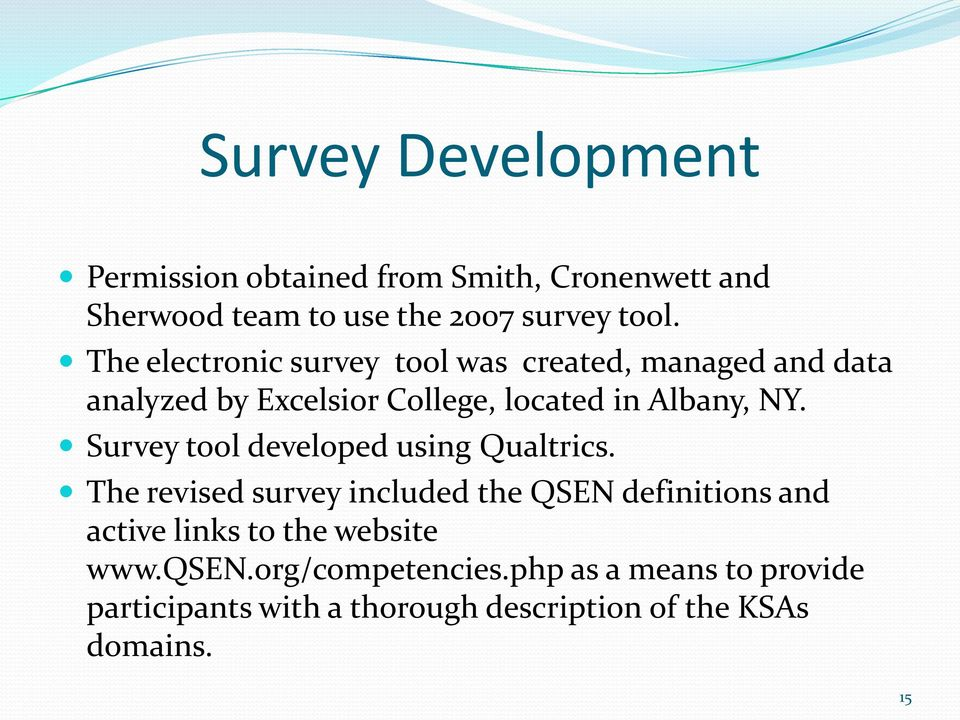 Survey tool developed using Qualtrics.