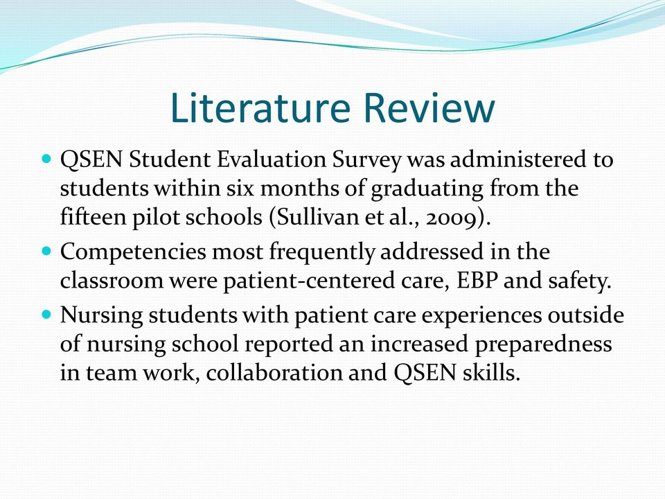 Competencies most frequently addressed in the classroom were patient-centered care, EBP and safety.