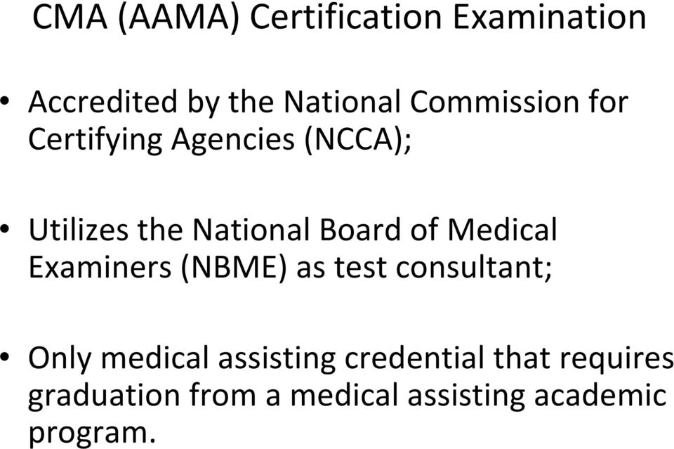 of Medical Examiners (NBME) as test consultant; Only medical assisting