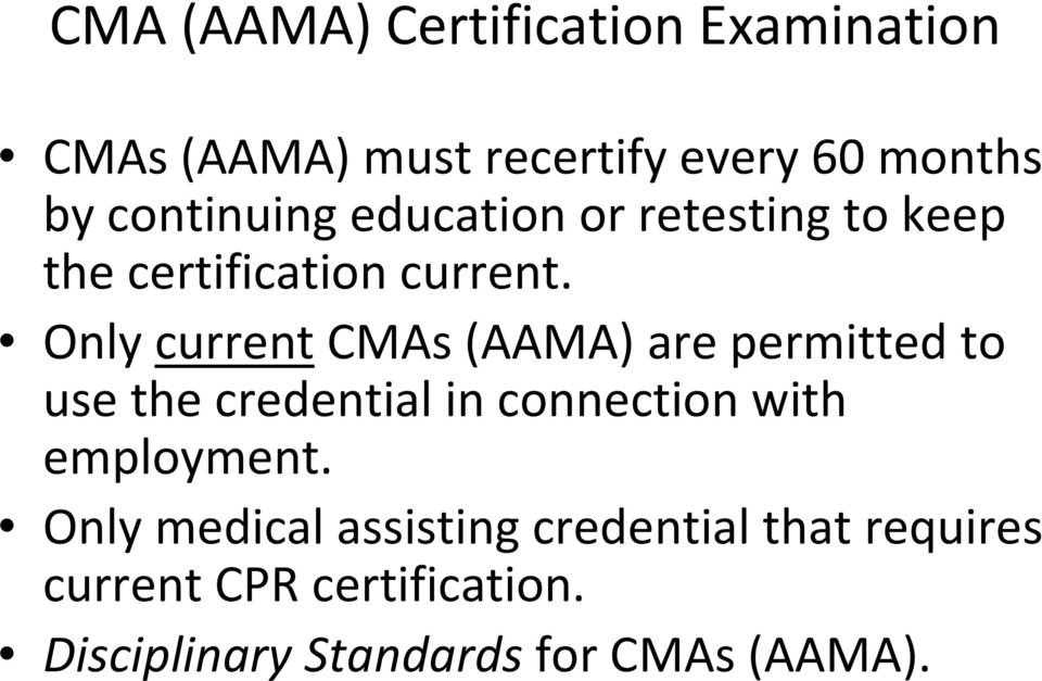 Only current CMAs (AAMA) are permitted to use the credential in connection with