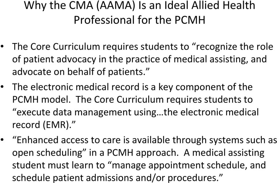 The Core Curriculum requires students to execute data management using the electronic medical record (EMR).