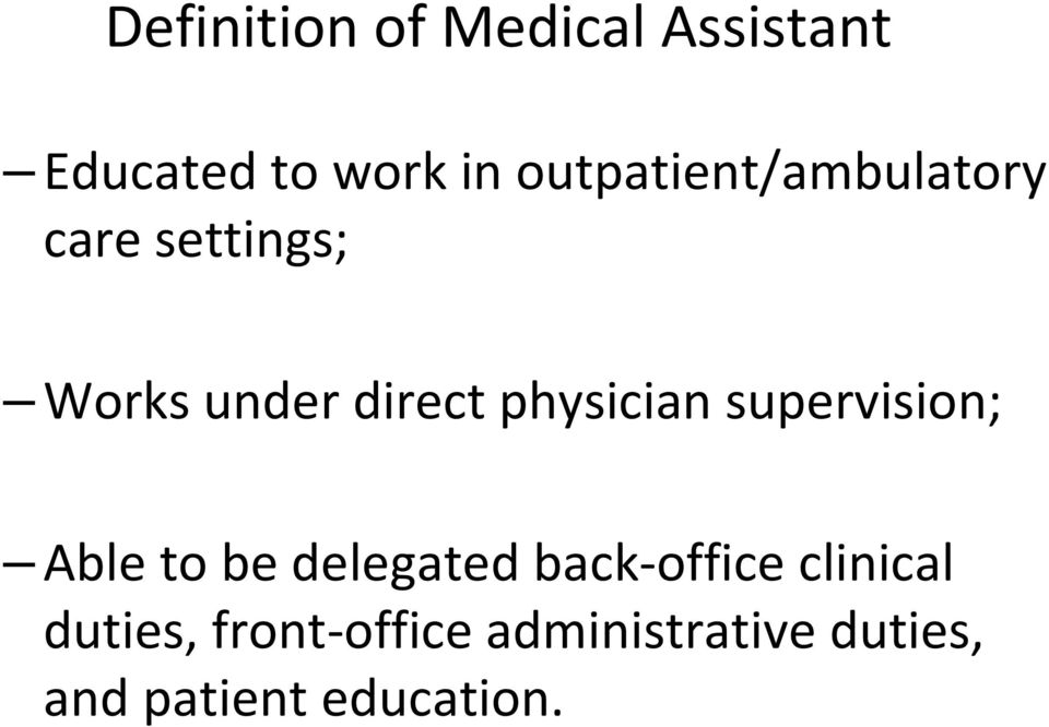 physician supervision; Able to be delegated back office