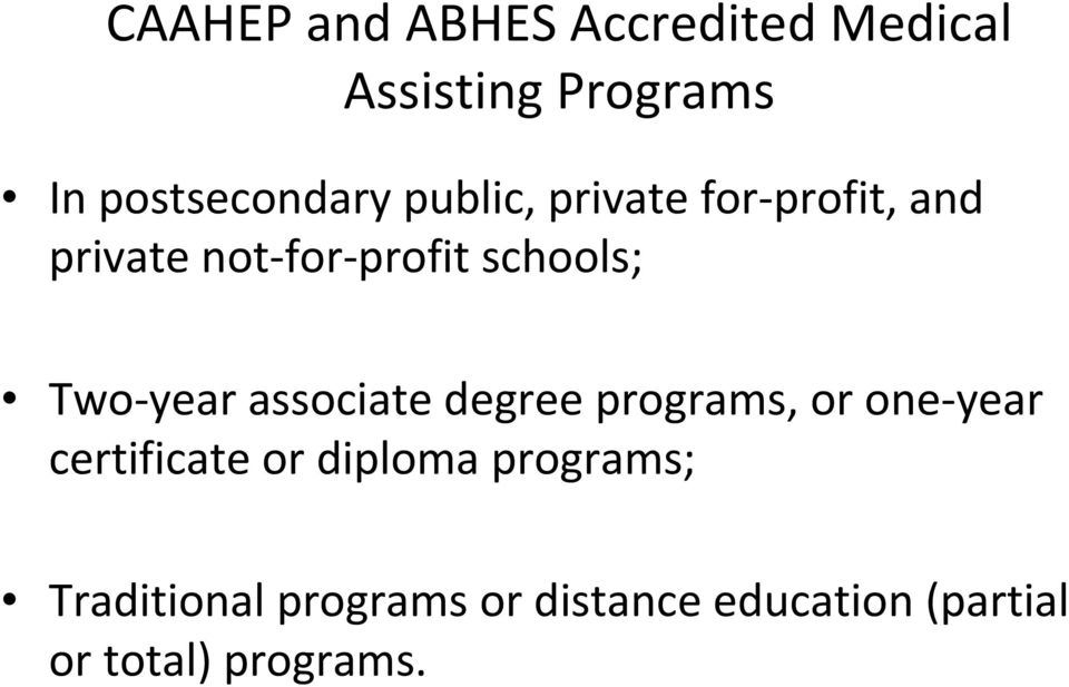 year associate degree programs, or one year certificate or diploma