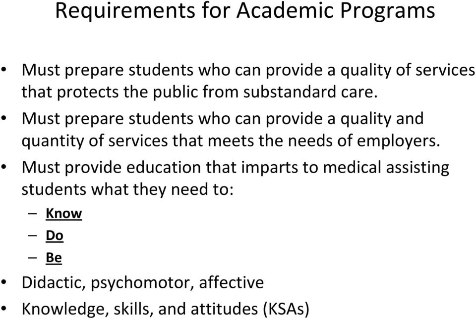 Must prepare students who can provide a quality and quantity of services that meets the needs of