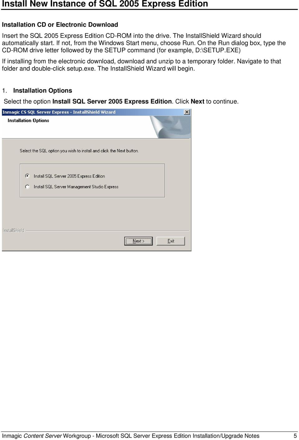 On the Run dialog box, type the CD-ROM drive letter followed by the SETUP command (for example, D:\SETUP.