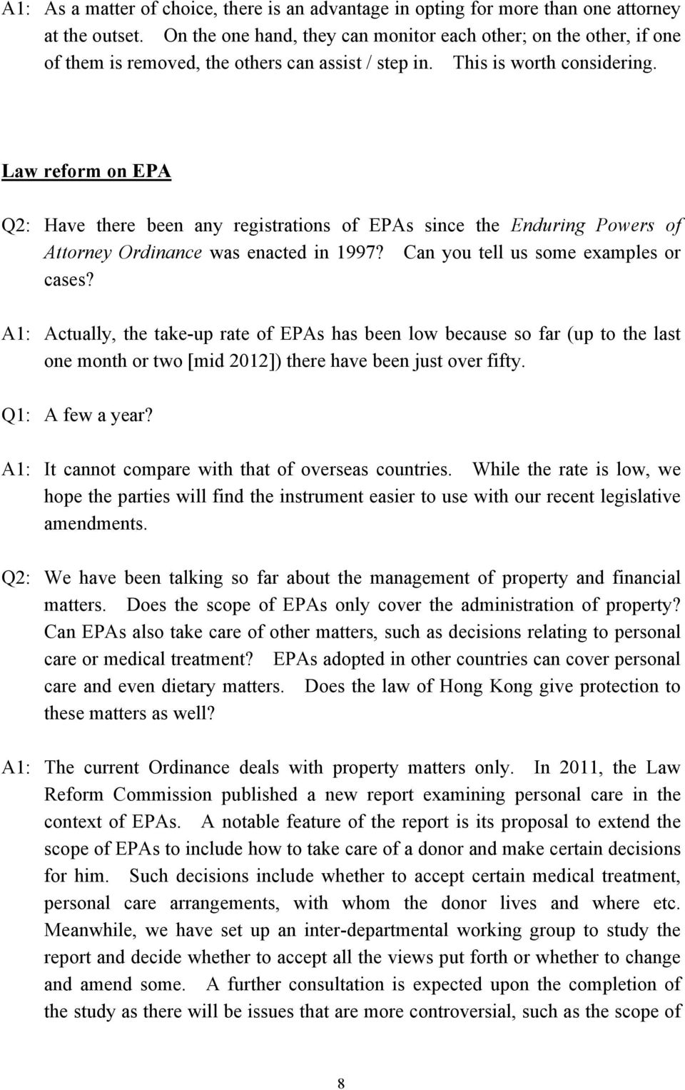 Law reform on EPA Q2: Have there been any registrations of EPAs since the Enduring Powers of Attorney Ordinance was enacted in 1997? Can you tell us some examples or cases?