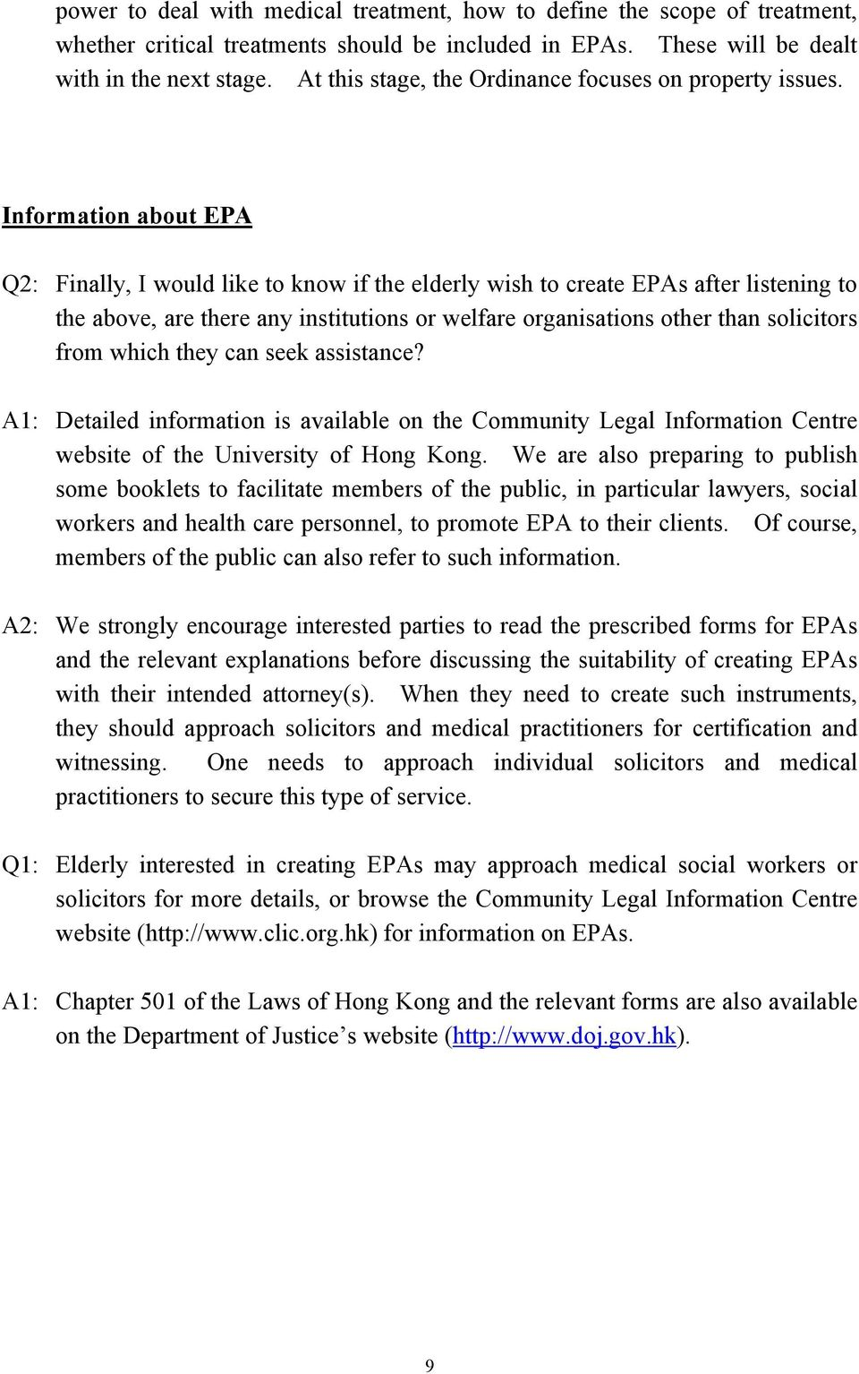 Information about EPA Q2: Finally, I would like to know if the elderly wish to create EPAs after listening to the above, are there any institutions or welfare organisations other than solicitors from