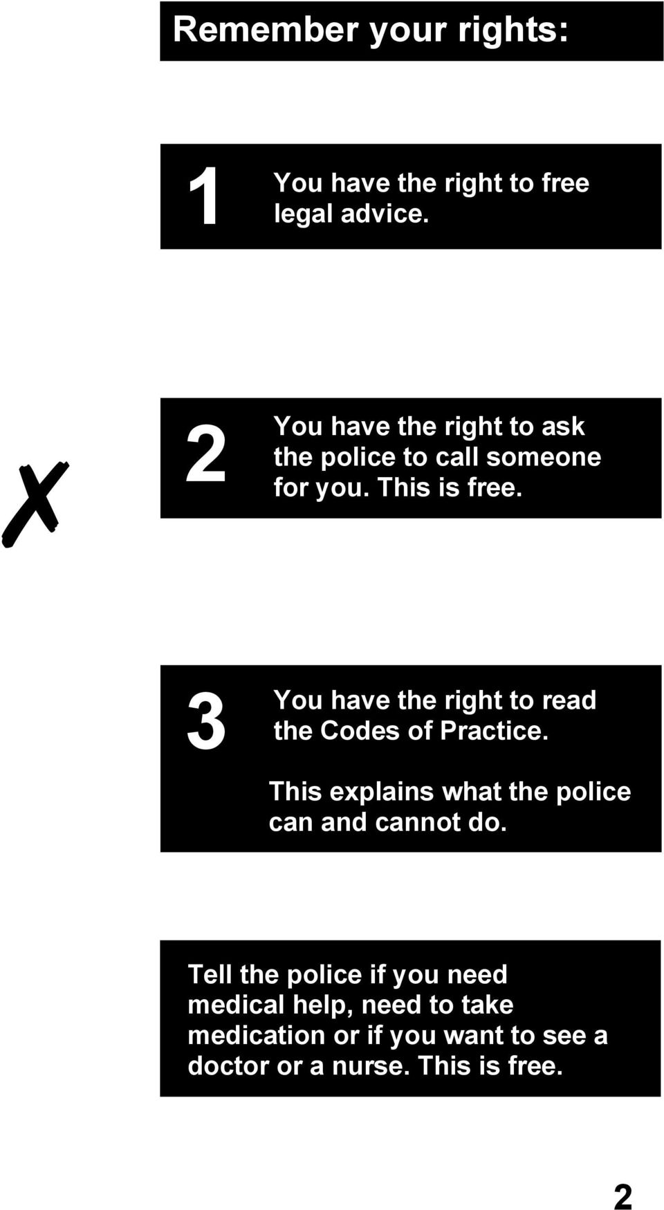 3 You have the right to read the Codes of Practice.