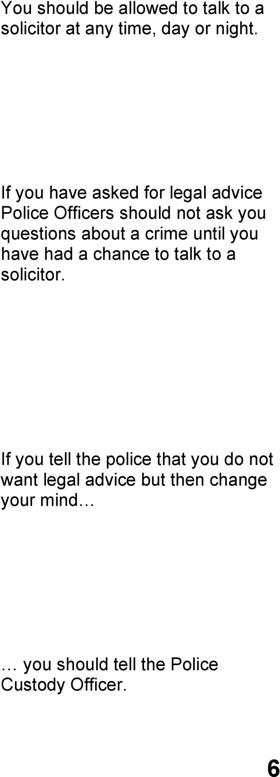 a crime until you have had a chance to talk to a solicitor.