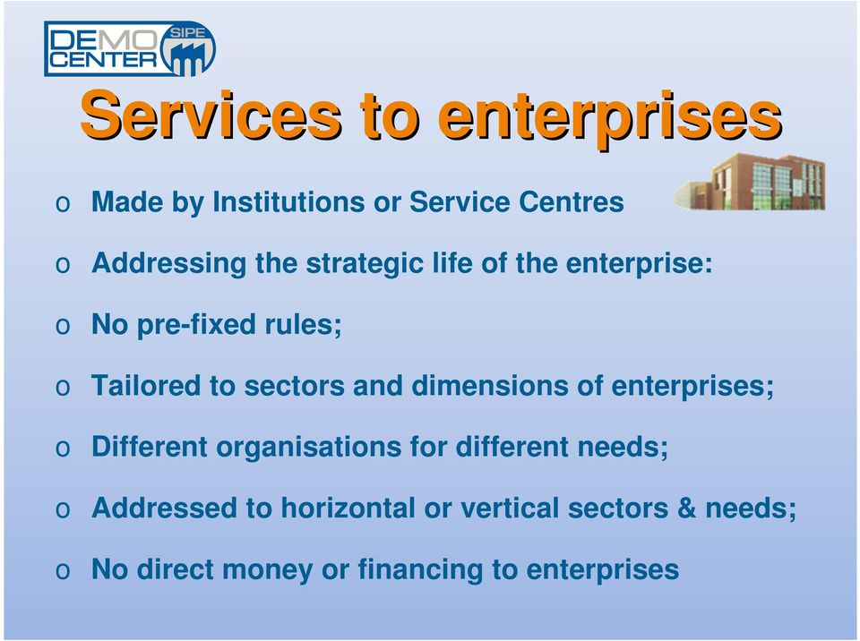 dimensions of enterprises; o Different organisations for different needs; o
