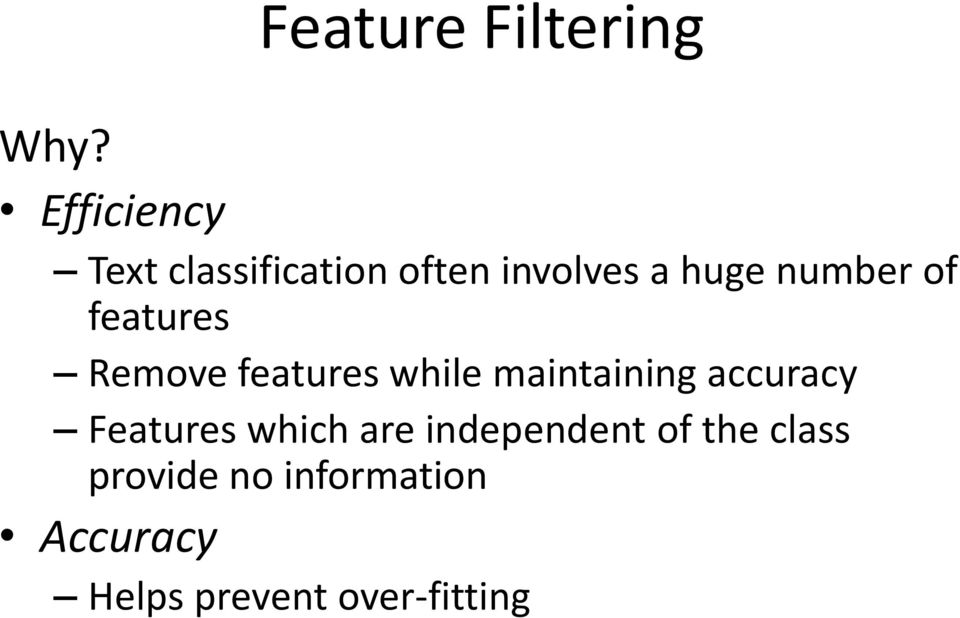 of features Remove features while maintaining accuracy