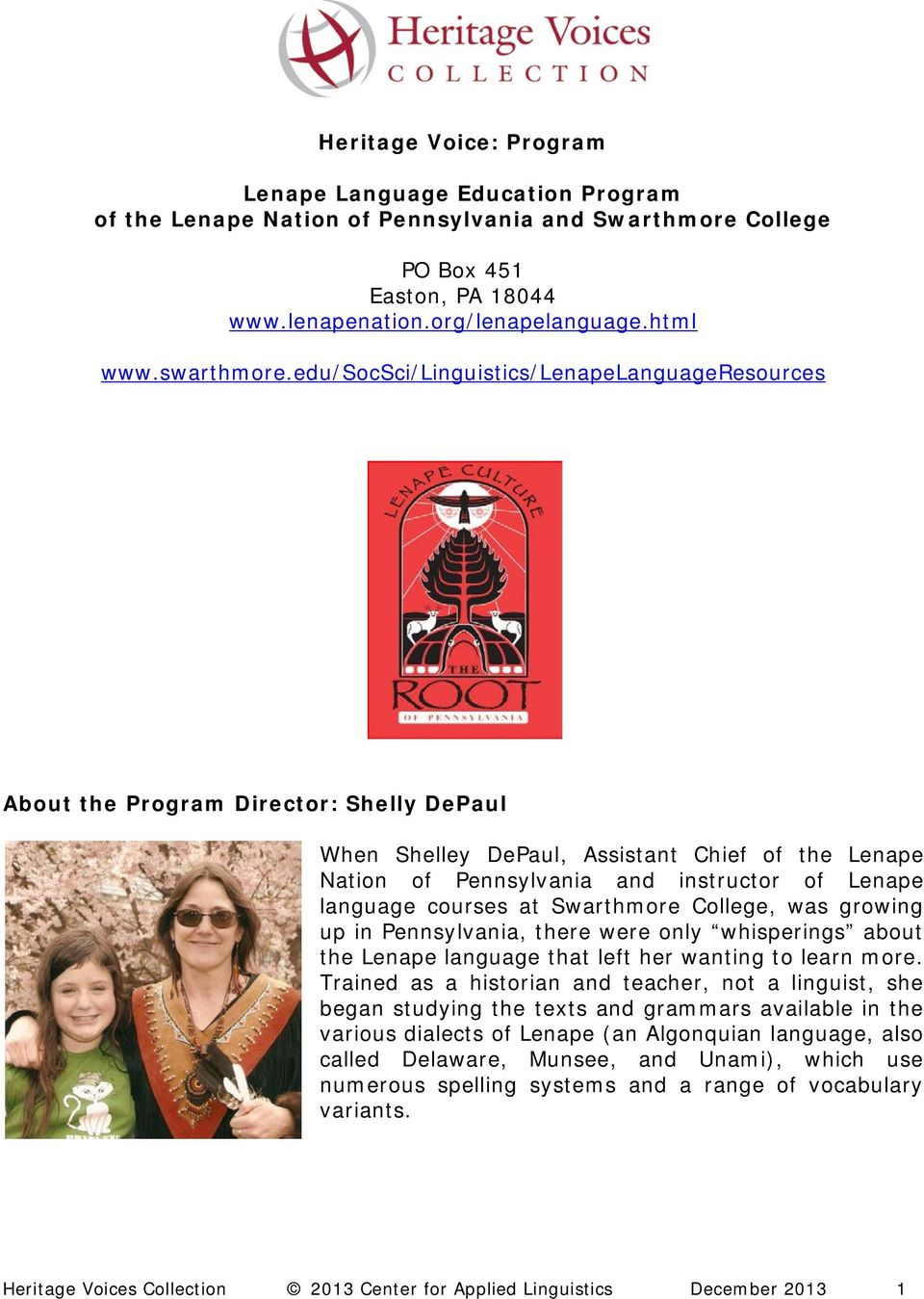 edu/socsci/linguistics/lenapelanguageresources About the Program Director: Shelly DePaul When Shelley DePaul, Assistant Chief of the Lenape Nation of Pennsylvania and instructor of Lenape language