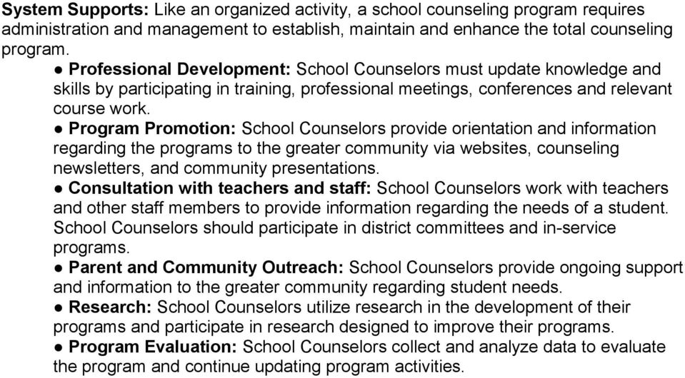 Program Promotion: School Counselors provide orientation and information regarding the programs to the greater community via websites, counseling newsletters, and community presentations.
