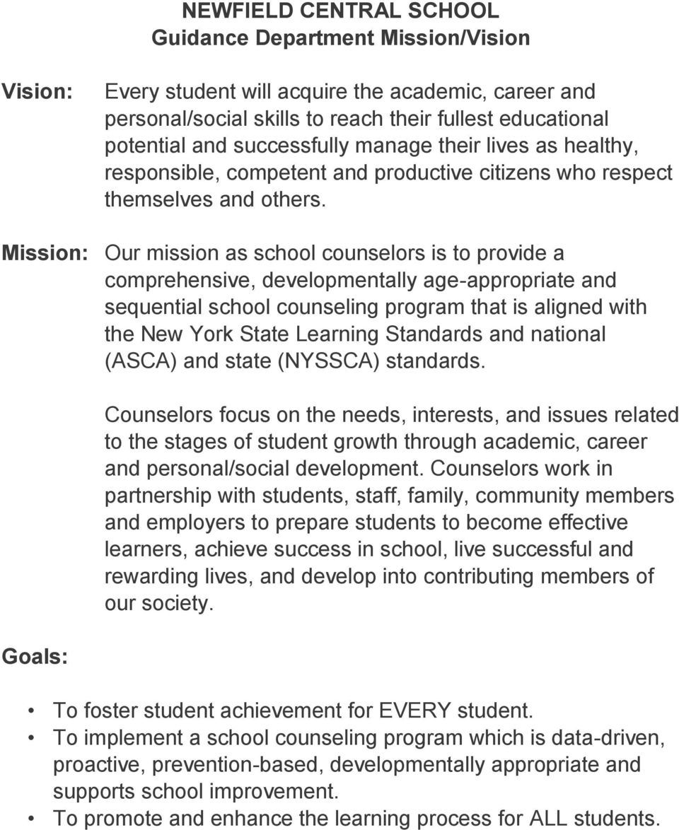 Mission: Our mission as school counselors is to provide a comprehensive, developmentally age-appropriate and sequential school counseling program that is aligned with the New York State Learning