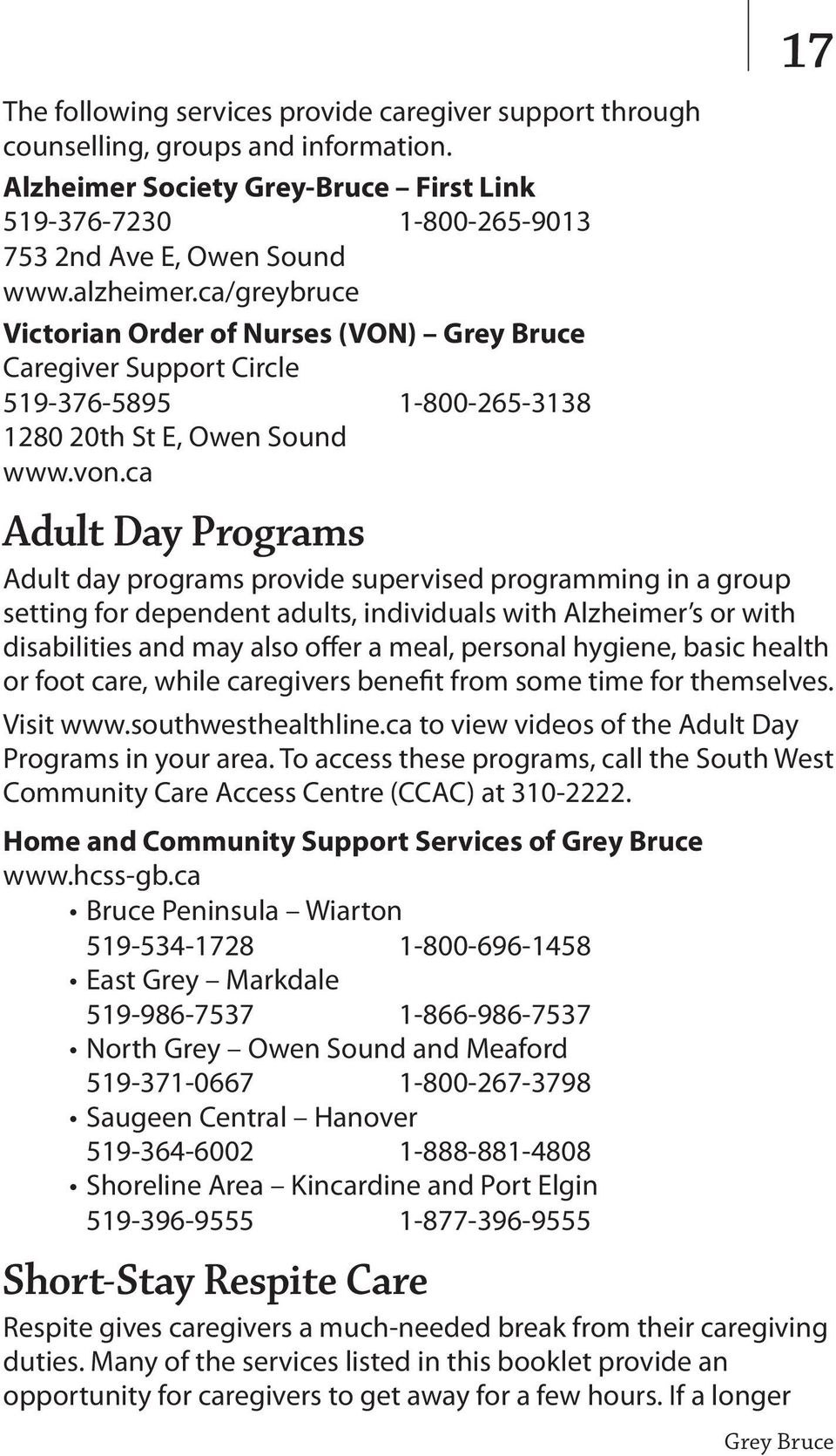 ca 17 Adult Day Programs Adult day programs provide supervised programming in a group setting for dependent adults, individuals with Alzheimer s or with disabilities and may also offer a meal,