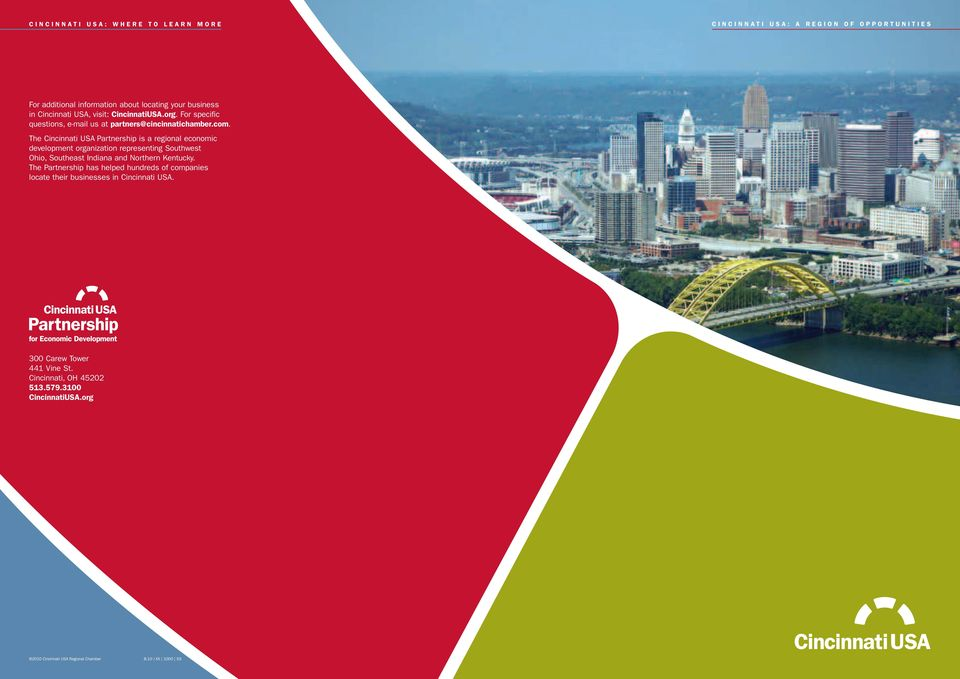 The Cincinnati USA Partnership is a regional economic development organization representing Southwest Ohio, Southeast Indiana and Northern Kentucky.