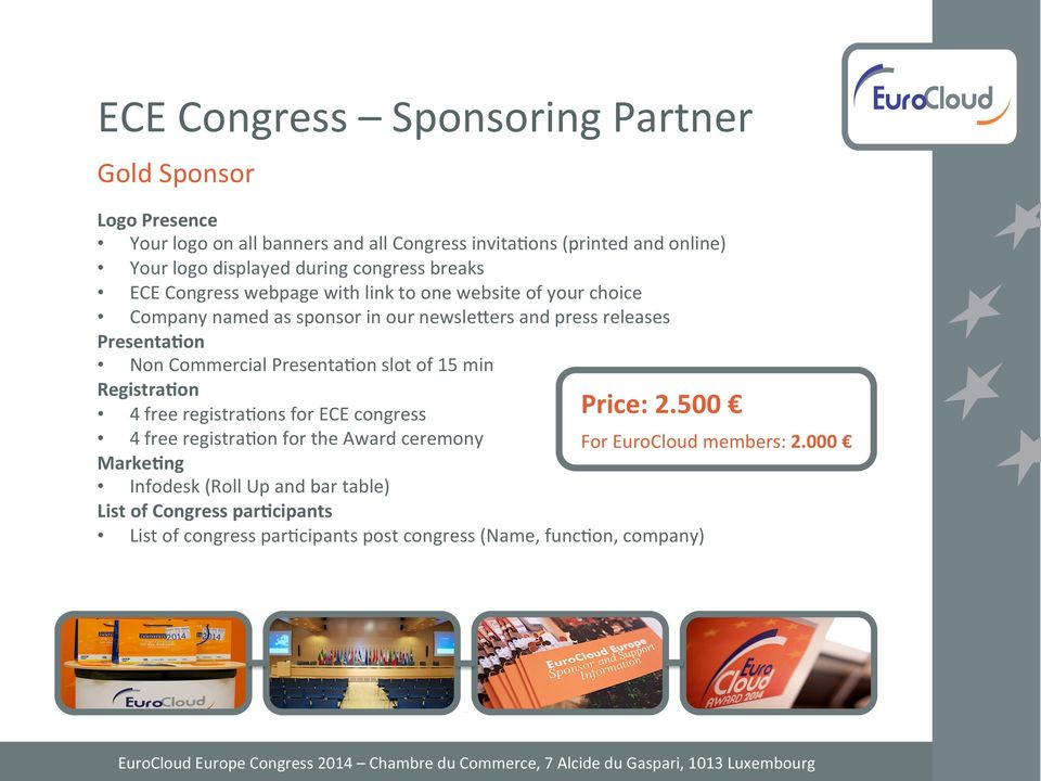 Registra<on Price: 2.500 4 free registra@ons for ECE congress 4 free registra@on for the Award ceremony For members: 2.