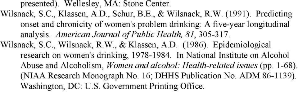 Wilsnack, S.C., Wilsnack, R.W., & Klassen, A.D. (1986). Epidemiological research on women's drinking, 1978-1984.