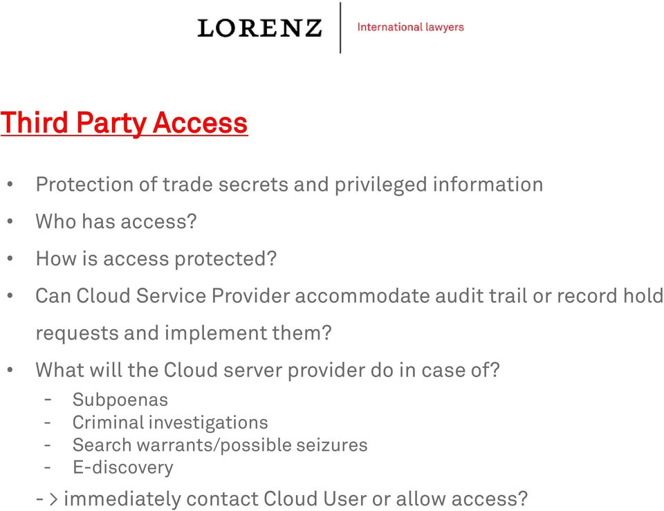 Can Cloud Service Provider accommodate audit trail or record hold requests and implement them?