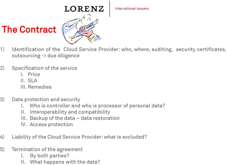 Who is controller and who is processor of personal data? II. Interoperability and compatibility III.