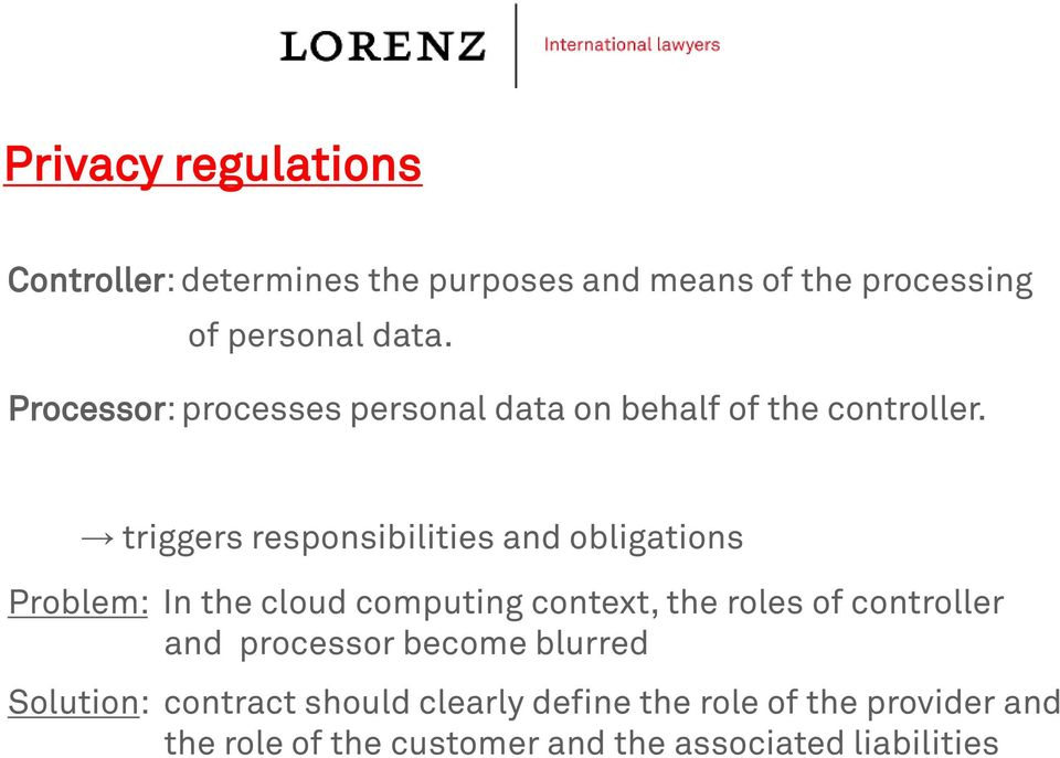triggers responsibilities and obligations Problem: In the cloud computing context, the roles of controller