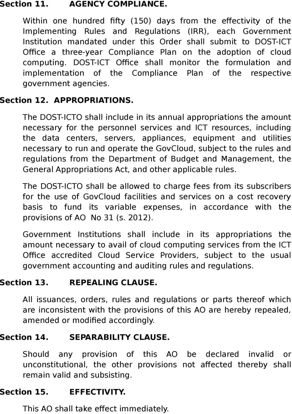 three-year Compliance Plan on the adoption of cloud computing. DOST-ICT Office shall monitor the formulation and implementation of the Compliance Plan of the respective government agencies.