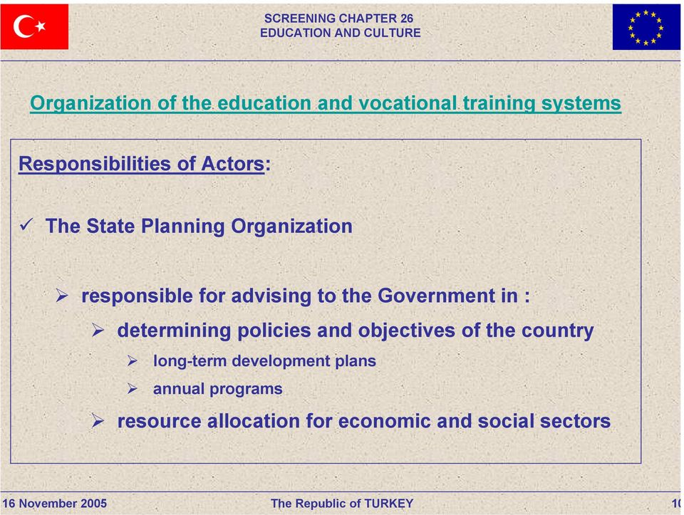 Government in : determining policies and objectives of the country long-term