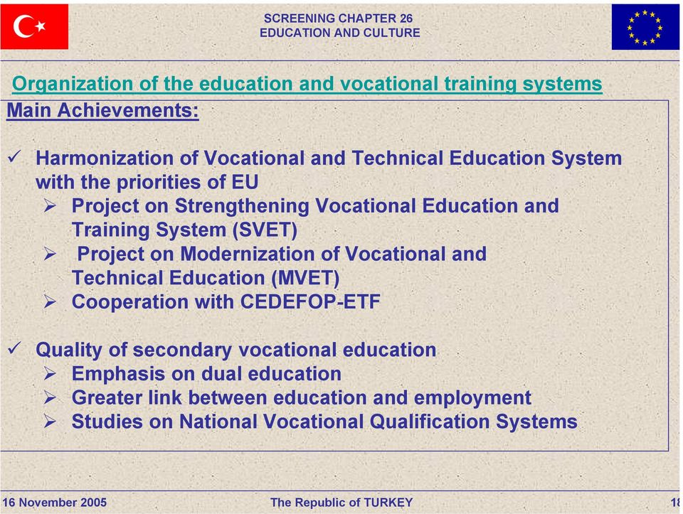 Modernization of Vocational and Technical Education (MVET) Cooperation with CEDEFOP-ETF Quality of secondary vocational