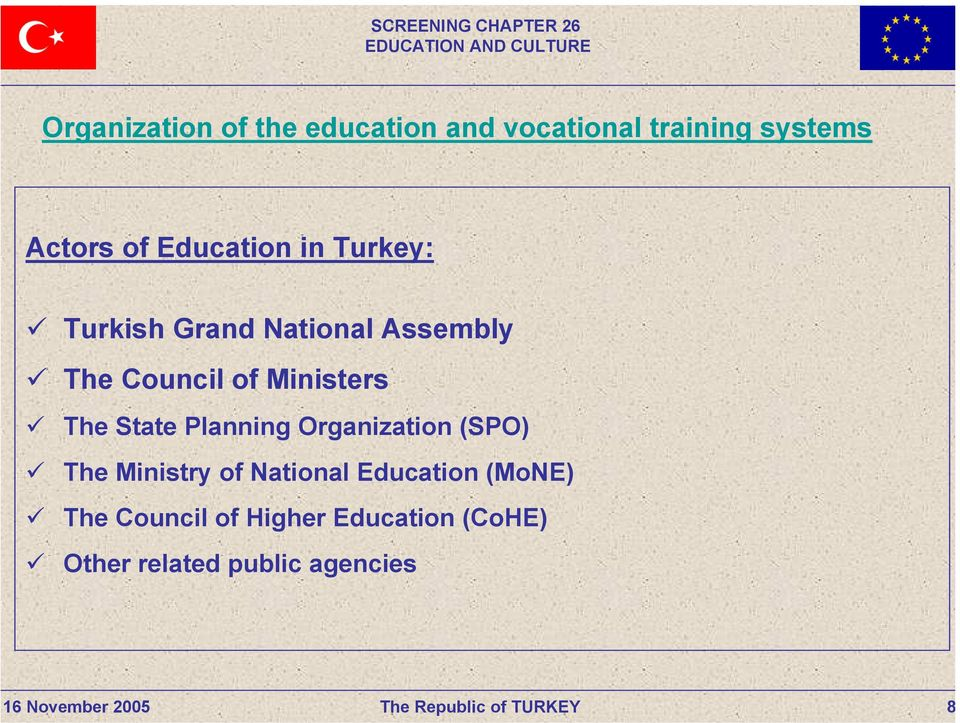 Ministers The State Planning Organization (SPO) The Ministry of National