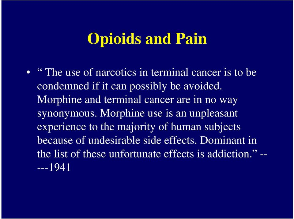 Morphine use is an unpleasant experience to the majority of human subjects because of