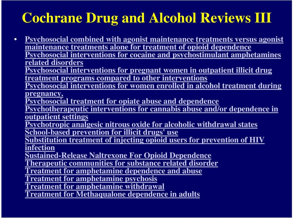interventions Psychosocial interventions for women enrolled in alcohol treatment during pregnancy.