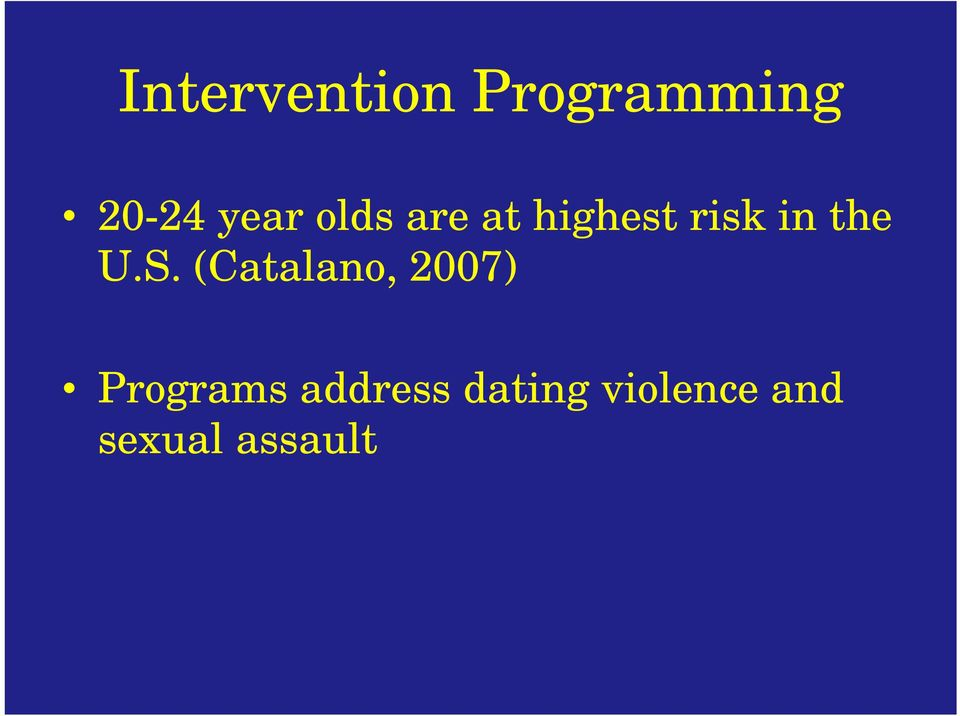 (Catalano, 2007) Programs address