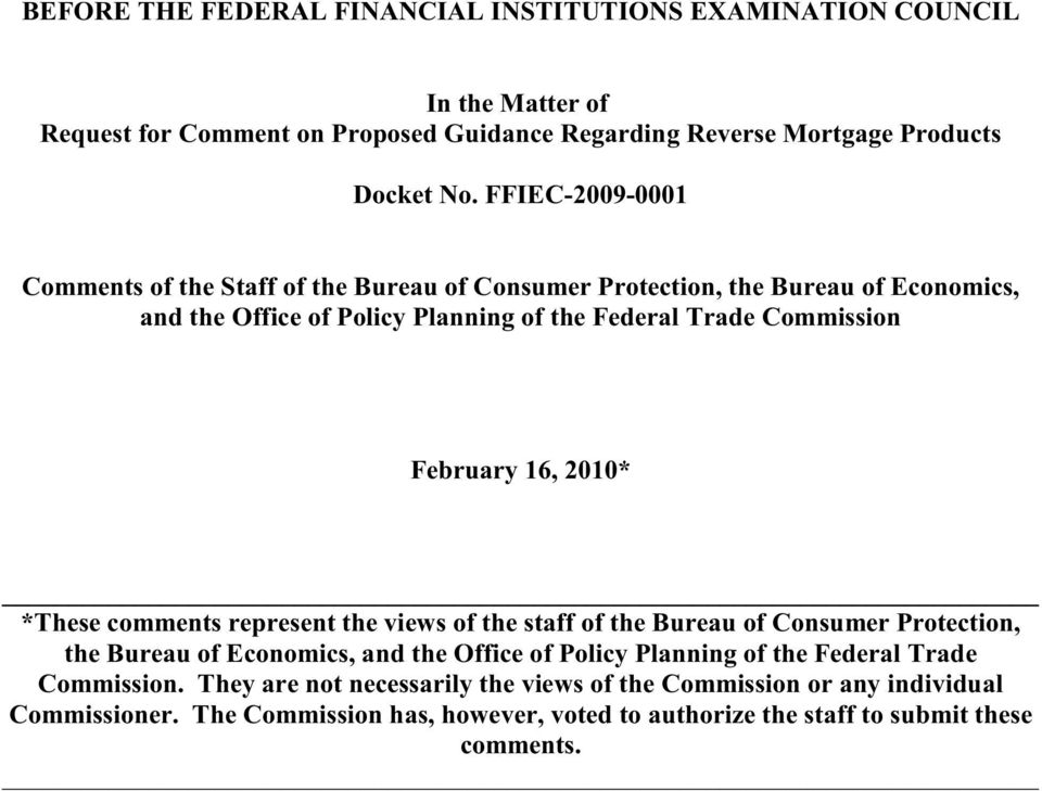 February 16, 2010* *These comments represent the views of the staff of the Bureau of Consumer Protection, the Bureau of Economics, and the Office of Policy Planning of the