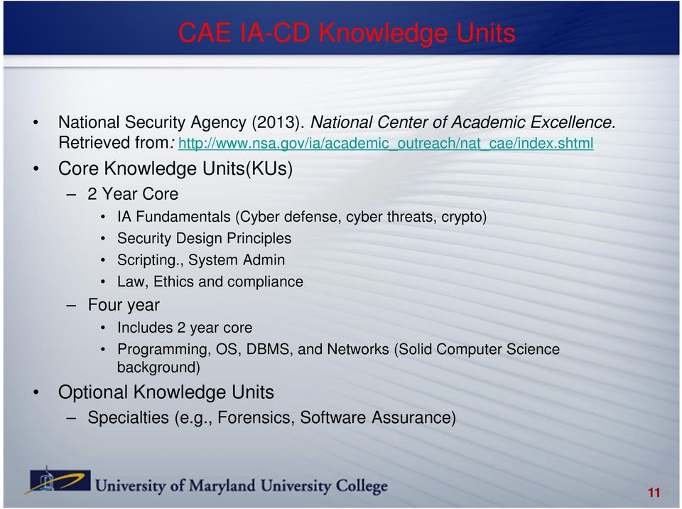 shtml Core Knowledge Units(KUs) 2 Year Core IA Fundamentals (Cyber defense, cyber threats, crypto) Security Design Principles