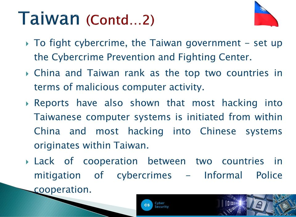 Reports have also shown that most hacking into Taiwanese computer systems is initiated from within China and most