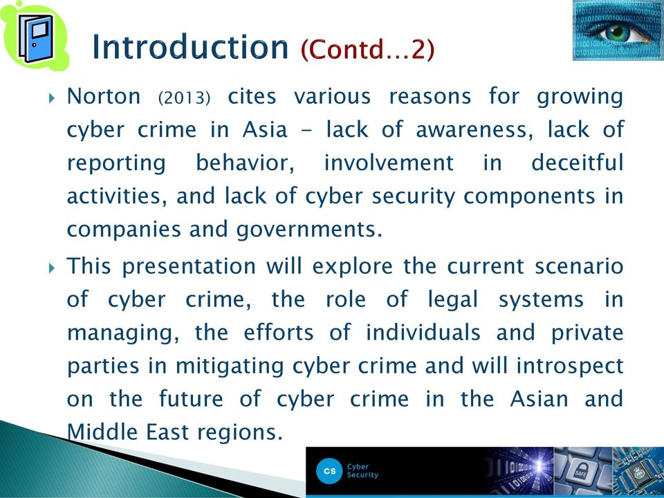 This presentation will explore the current scenario of cyber crime, the role of legal systems in managing, the efforts of