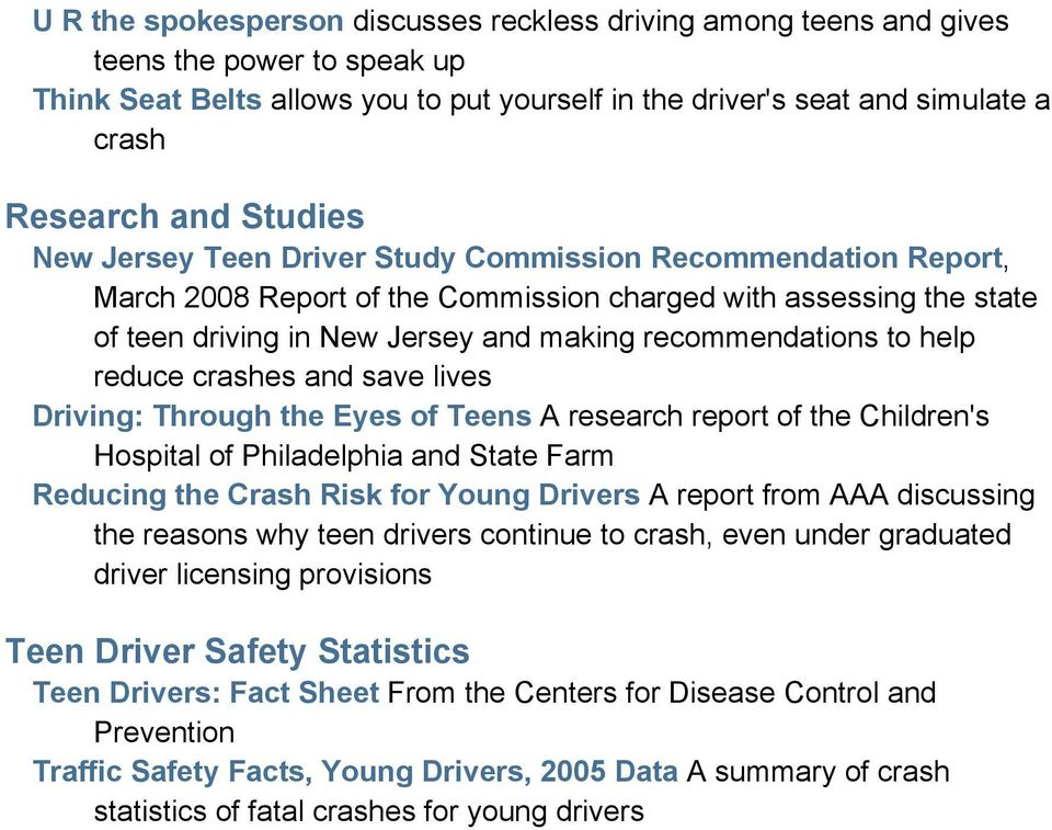 help reduce crashes and save lives Driving: Through the Eyes of Teens A research report of the Children's Hospital of Philadelphia and State Farm Reducing the Crash Risk for Young Drivers A report