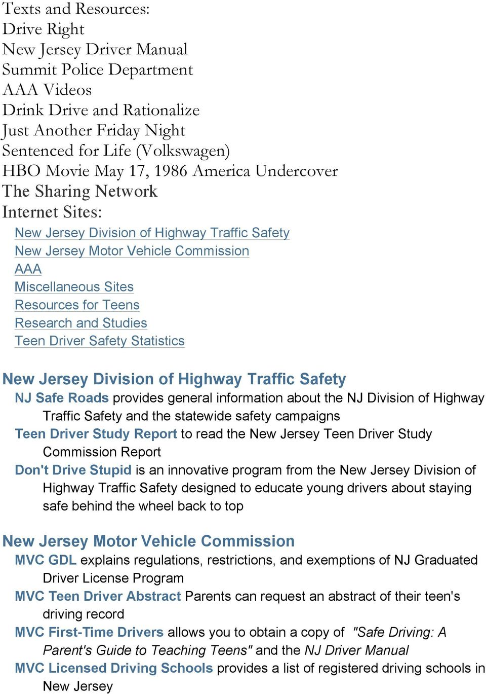 Studies Teen Driver Safety Statistics New Jersey Division of Highway Traffic Safety NJ Safe Roads provides general information about the NJ Division of Highway Traffic Safety and the statewide safety